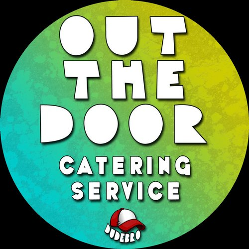 Catering Service – Out The Door [DBR022]